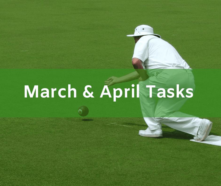 Bowling Green Maintenance - March & April Tasks