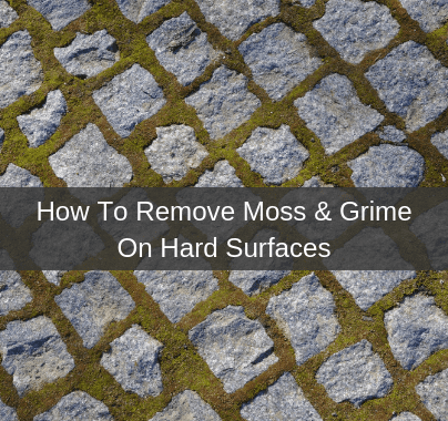 How To remove Moss & Grime On Hard Surfaces