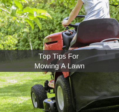 Top Tips For Mowing Your Lawn