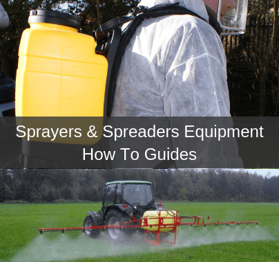 Sprayers & Spreaders Equipment How To Guides